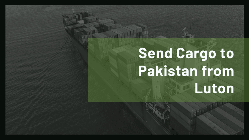 Cargo to Pakistan from Luton